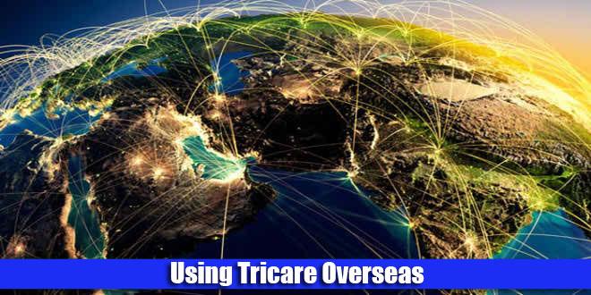 Using Tricare Overseas